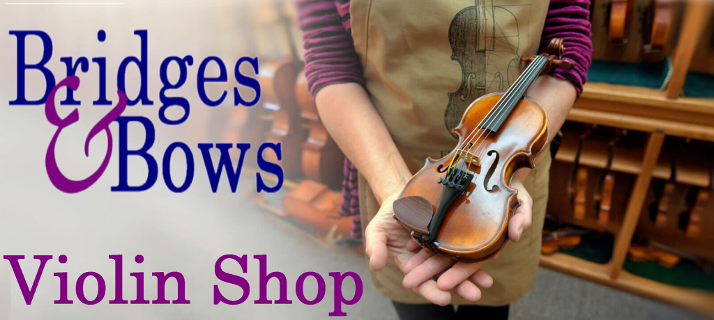 Bridges and Bows Violin Shop